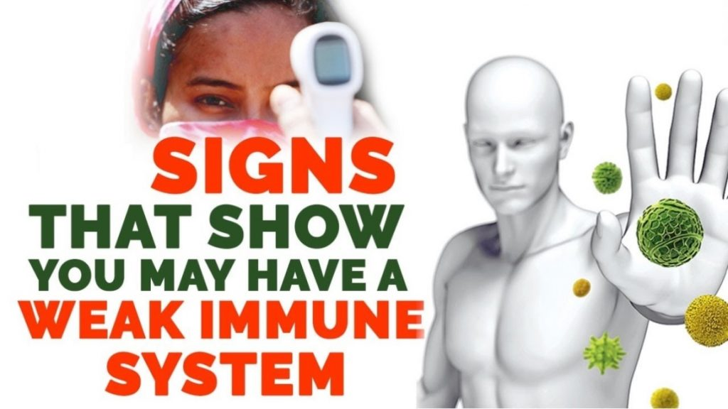 Signs Of A Weak Immune System You Should Be Aware Of