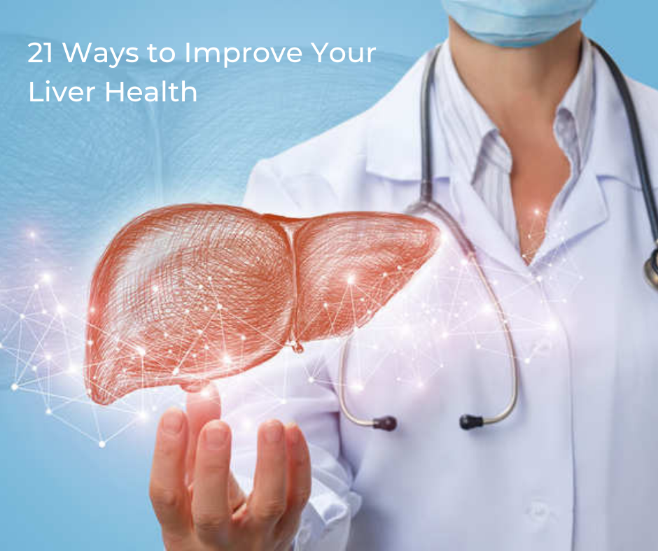 21 Ways to Improve Your Liver Health